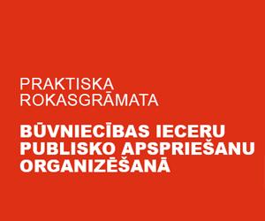 Izveidota Būvniecības ieceru publisko apspriešanu organizēšanas praktiskā rokasgrāmata